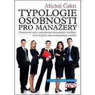 Typologie osobnosti pro manažery: Manažerské styly, rozhodování, komunikace, konflikty, týmová práce - Kniha