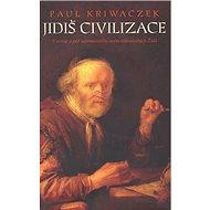 Jidiš civilizace: Vzestup a pád zapomenutého světa aškenázských Židů - Kniha