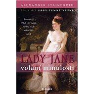Lady Jane volání minulosti: Třetí díl ságy Temné vášně - Kniha