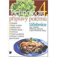 Technologie přípravy pokrmů 4: Učebnice pro střední odborná učiliště a pro hotelové školy