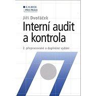 Interní audit a kontrola: 2. přepracované a doplněné vydání