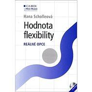 Hodnota flexibility: Reálné opce + CD příloha - Kniha