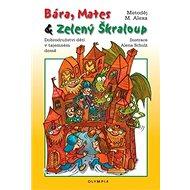 Bára, Mates & Zelený Škraloup: Dobrodružství dětí v tajemném domě - Kniha