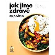 Jak jíme zdravě na podzim - Kniha