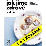 Jak jíme zdravě v zimě (1+1 zdarma) - Kniha