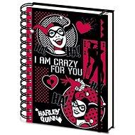 Harley Quinn - I am Crazy For You - zápisník s kroužkovou vazbou