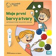 Kouzelné čtení - Moje první barvy a tvary - Kniha pro děti