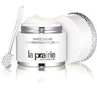LA PRAIRIE White Caviar Illuminating Eye Cream 20 ml - Oční krém