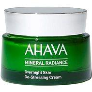 AHAVA Mineral Radiance Overnight De-Stressing Cream 50 ml - Pleťový krém