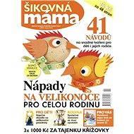 Praktická žena – speciál Šikovná máma - Elektronický časopis