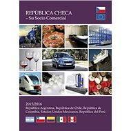 Czech Republic - Your Trade Partner  - Latin America 2015/2016 - Elektronický časopis