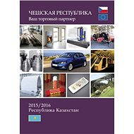 Czech Republic - Your Trade Partner  - Kazakhstan 2015/2016 - Elektronický časopis