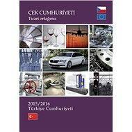 Czech Republic - Your Trade Partner  - Turkey 2015/2016 (in Turkish) - Elektronický časopis