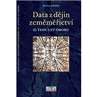Data z dějin zeměměřictví - 25 tisíc let oboru, Pavel Hánek - Digital Magazine