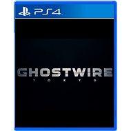 Ghostwire Tokyo - PS4 - Hra pro konzoli