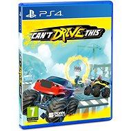 Cant Drive This - PS4 - Hra na konzoli