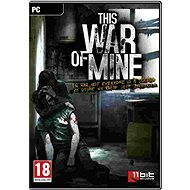 This War of Mine - Hra na PC