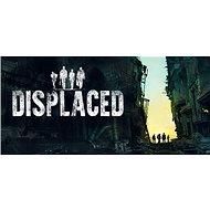 Displaced (PC) DIGITAL - Hra pro PC