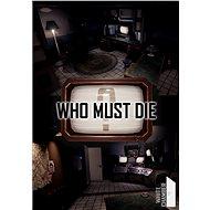 Who Must Die (PC) DIGITAL - Hra na PC
