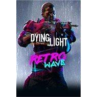 Dying Light - Retrowave Bundle - PC DIGITAL - Herní doplněk