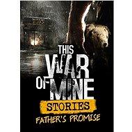 This War of Mine: Stories - Father's Promise - PC DIGITAL - Herní doplněk