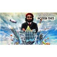 Tropico 4: Modern Times - PC DIGITAL - Herní doplněk
