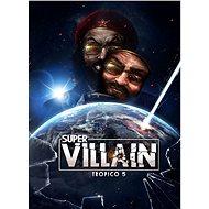 Tropico 5 - Supervillain - PC DIGITAL - Herní doplněk