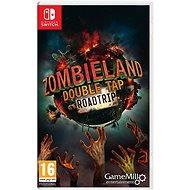 Zombieland: Double Tap - Road Trip - Nintendo Switch - Hra pro konzoli