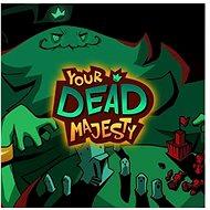 Your Dead Majesty - Nintendo Switch - Hra na konzoli