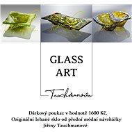 Dárkový poukaz Glass - Art Jiřina Tauchmanová v hodnotě 1600 Kč.