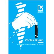 Václav Klaus - stopy a odkaz pragmatika bez přívlastků - Elektronická kniha