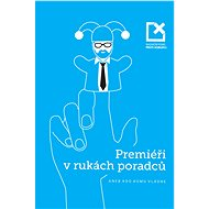 Premiéři v rukách poradců - Elektronická kniha