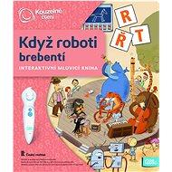Kouzelné čtení - Když roboti brebentí - Kniha pro děti