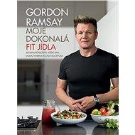 Moje dokonalá fit jídla - Kniha