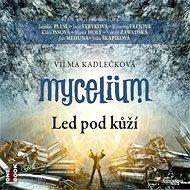 Mycelium II: Led pod kůží
