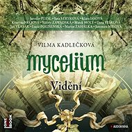 Mycelium IV: Vidění