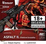 Asfalt II. - Efektivní brutalita