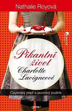 Pikantní život Charlotte Lavigneové: Cayenský pepř a javorový pudink