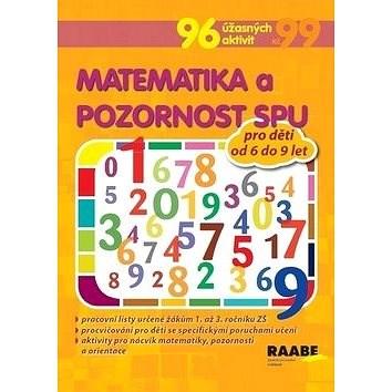 e71f2e7ece9 Matematika a pozornost SPU pro děti od 6 do 9 let  96 úžasných aktivit -