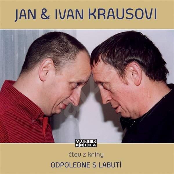 Odpoledne s labutí - Ivan Kraus