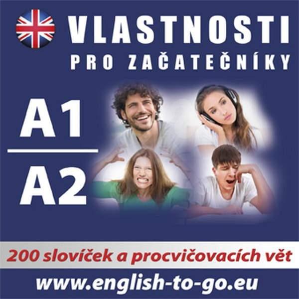 Angličtina – Vlastnosti pro začátečníky A1, A2 - Kolektiv autorů