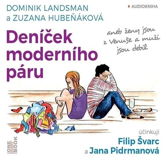 Deníček moderního páru - Dominik Landsman  Zuzana Hubeňáková