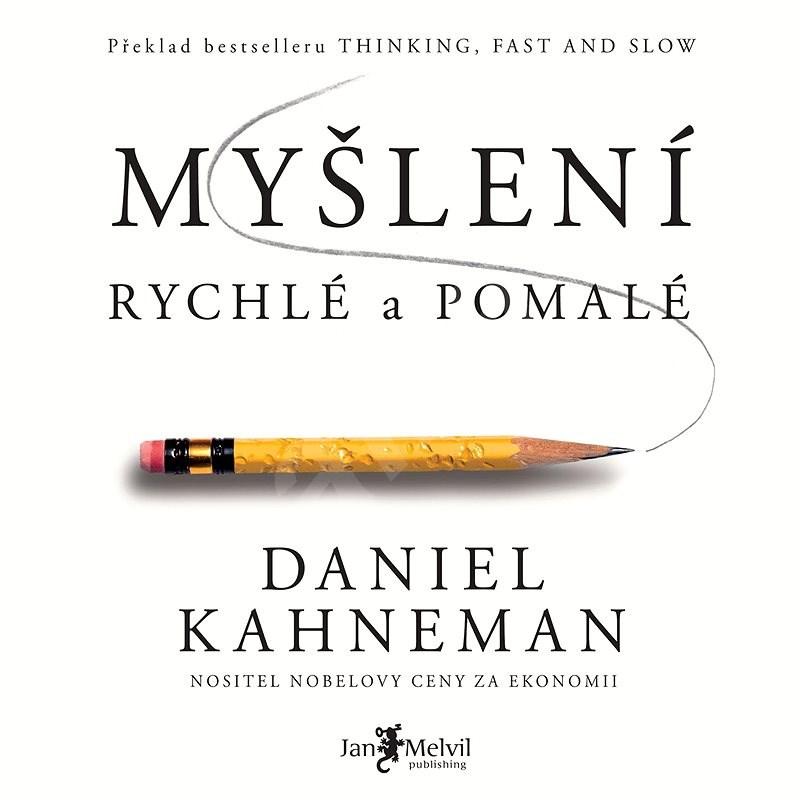 Myšlení, rychlé a pomalé - Daniel Kahneman