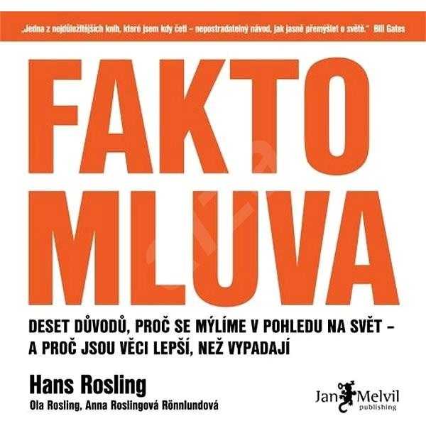 Faktomluva - Hans Rosling  Ola Rosling  Anna Roslingová Rönnlundová