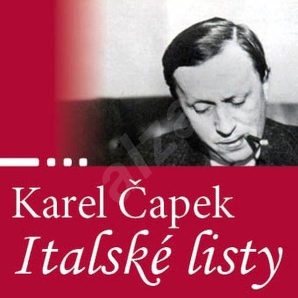 Italské listy - Karel Čapek