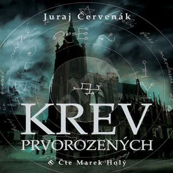 Krev prvorozených - Juraj Červenák