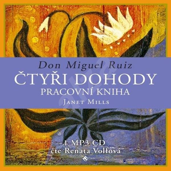 Čtyři dohody – pracovní kniha - Don Miguel Ruiz  Janet Mills