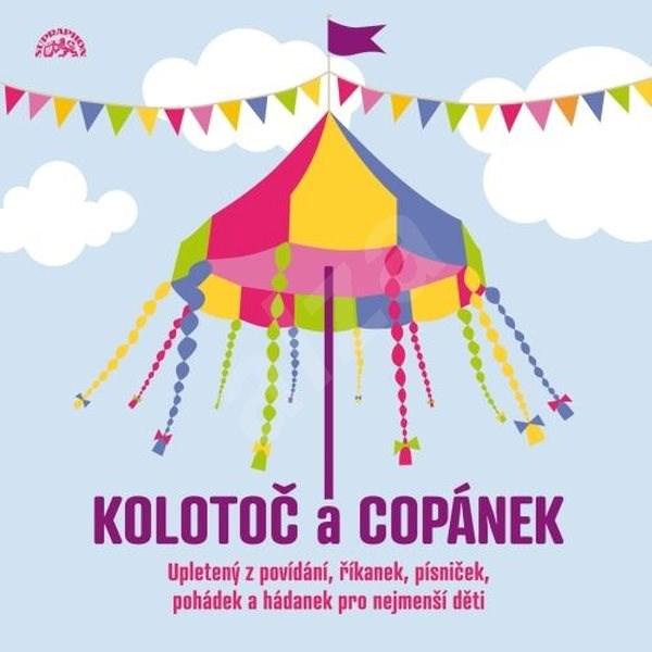 Kolotoč a Copánek upletený z povídání, říkanek, písniček a hádanek pro nejmenší děti - Josef Brukner