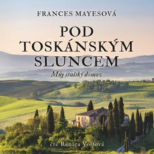 Pod toskánským sluncem - Frances Mayesová