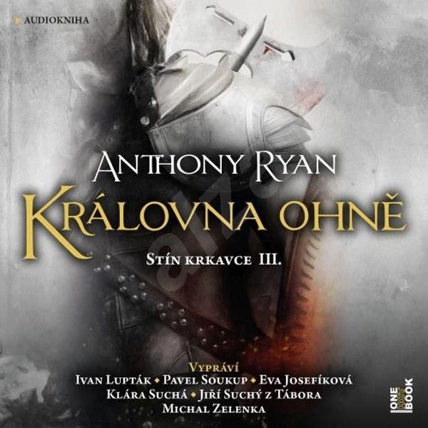 Královna ohně - Anthony Ryan